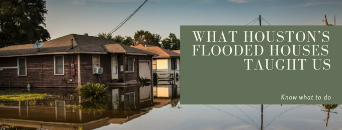 What Houston's Flooded Houses Taught Us